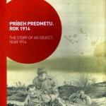 Príbeh predmetu. Rok 1914